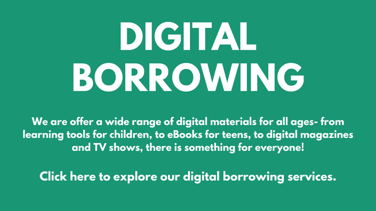 Digital Borrowing Click here to explore our digital borrowing services..png